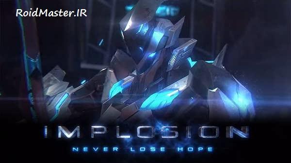 دانلود Implosion – Never Lose Hope 1.2.6 بازی انفجار داخلی اندروید